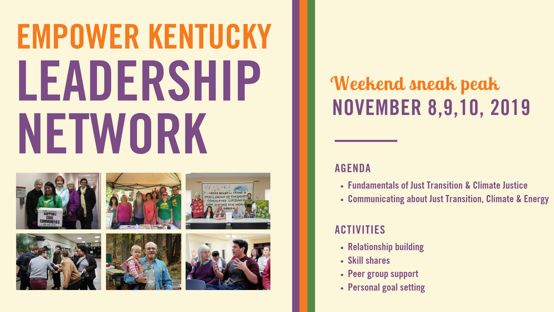 "A graphic that says: ""Empower Kentucky Leadership Network. Weekend sneak peak, November 8, 9, 10. Agenda: Fundamentals of Just Transition and Climate Justice/Communicating about Just Transition, Climate, and Energy. Activities: Relationship building / skill shares / peer group support / personal goal setting"""""